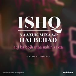 ishq naazuk-mizaaj hai behad-Akbar Allahabadi