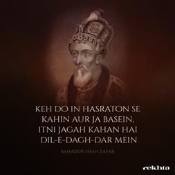 kah do in hasrato.n se kahii.n aur jaa base.n-Bahadur Shah Zafar